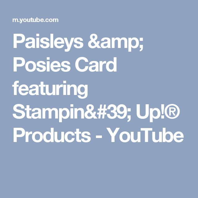 Paisleys & Posies Card featuring Stampin' Up!® Products - YouTube