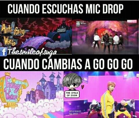 Yo en mi celular tengo antes Go Go y después Mic Drop.. Es hermoso cambiar de un ambiente musical a otro >:3