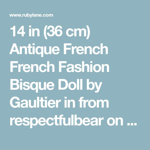 14 in (36 cm) Antique French French Fashion Bisque Doll by Gaultier in from respectfulbear on Ruby Lane