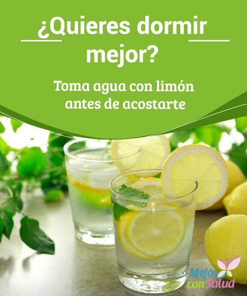 ¿Quieres dormir mejor? Toma agua con limón antes de acostarte  Quieres dormir mejor? Descubre cómo puede ayudarte algo tan sencillo como tomar agua con limón antes de acostarte.¡Hazlo cada día y verás los resultados!