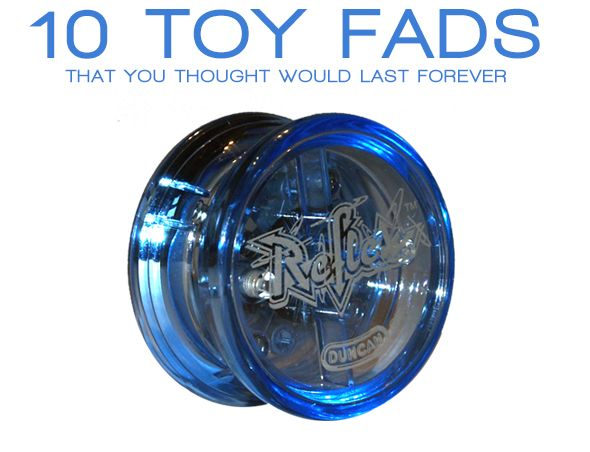 10 Toy Fads That You Thought Would Last Forever