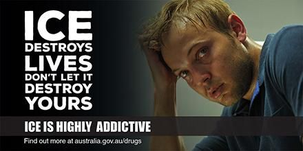 Ice is highly addictive. Find out more about Ice at http://australia.gov.au/drugs