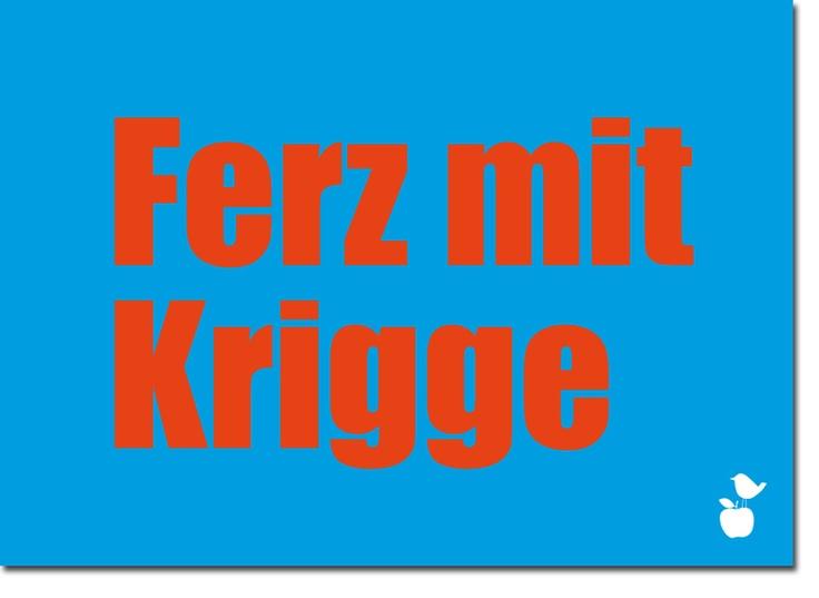 """*""""Ferz mit Krigge"""" - übertriebener Schnickschnack. In Hessen liebt man es """"down to earth""""    Unsere Produkte sind alle """"Made in Germany""""!*"""