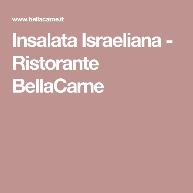 Insalata Israeliana - Ristorante BellaCarne