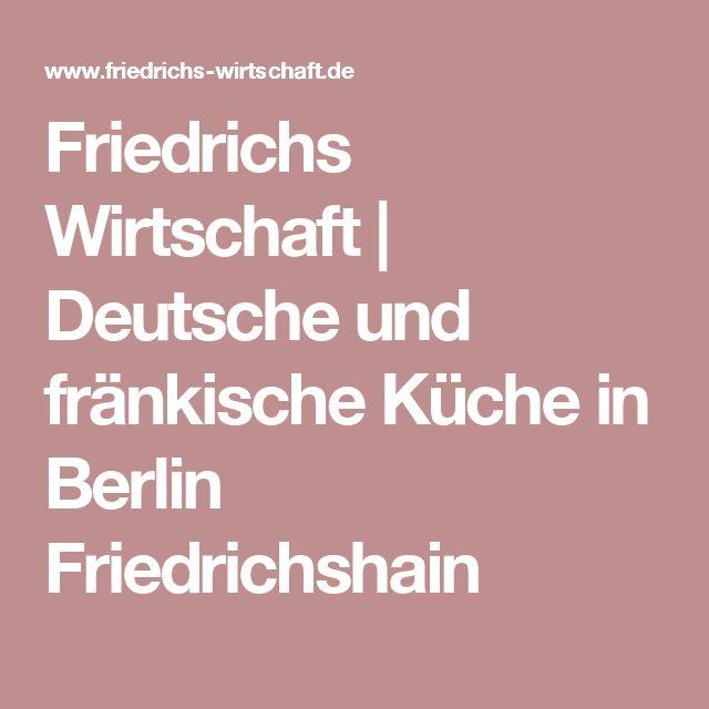 Friedrichs Wirtschaft | Deutsche und fränkische Küche in Berlin Friedrichshain