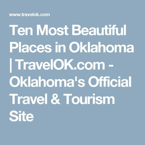 Ten Most Beautiful Places in Oklahoma   TravelOK.com - Oklahoma's Official Travel & Tourism Site