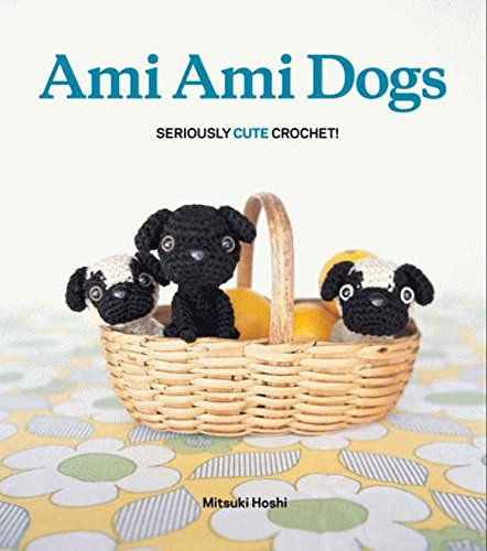 Ami Ami Dogs: Seriously Cute Crochet: Amazon.de: Mitsuki Hoshi: Fremdsprachige Bücher