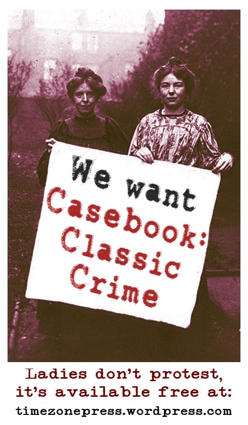 """""""We want it!"""" - and you can have it for free: there's something in the atmosphere... https://timezonepress.wordpress.com/2015/04/03/casebook-classic-crime/"""