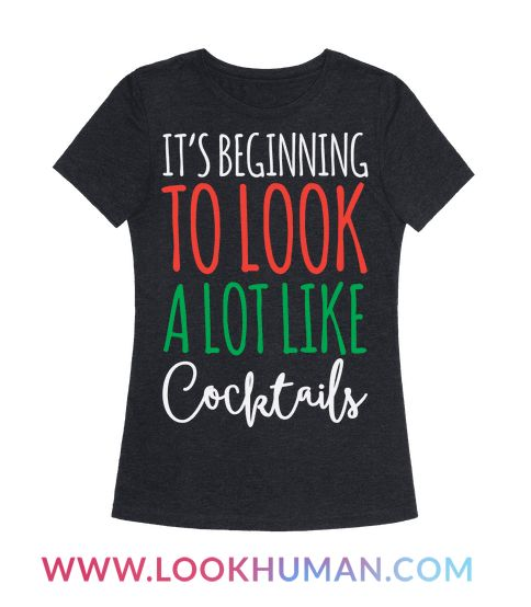 "This funny Christmas drinking design reads, ""It's Beginning To Look A Lot Like Cocktails"" and is perfect for holiday parties where you know there will not be a shortage of drinks! This festive tee is sure to make any Christmas party more fun.. as long as someone also brings the wine!"