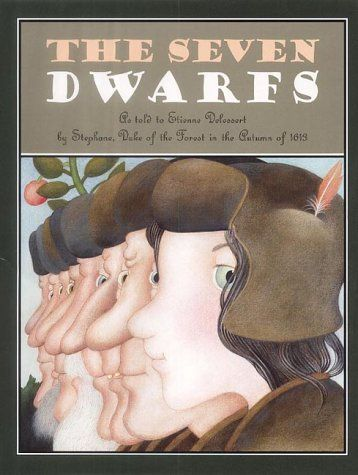 The Seven Dwarfs by Etienne Delessert...... Stephane, one of seven dwarf brothers living in the forest, relates how all their lives were changed when they tried to rescue Snow White from the murderous rage of her wicked stepmother.