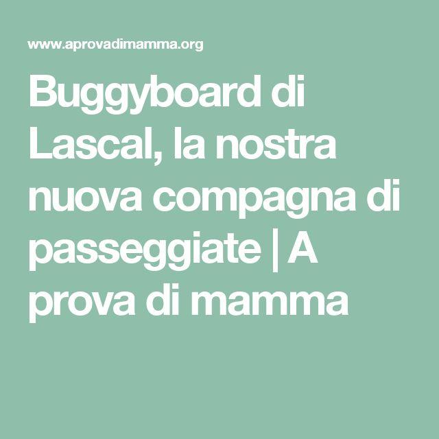 Buggyboard di Lascal, la nostra nuova compagna di passeggiate | A prova di mamma