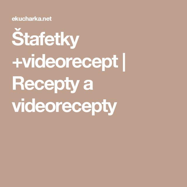 Štafetky +videorecept | Recepty a videorecepty