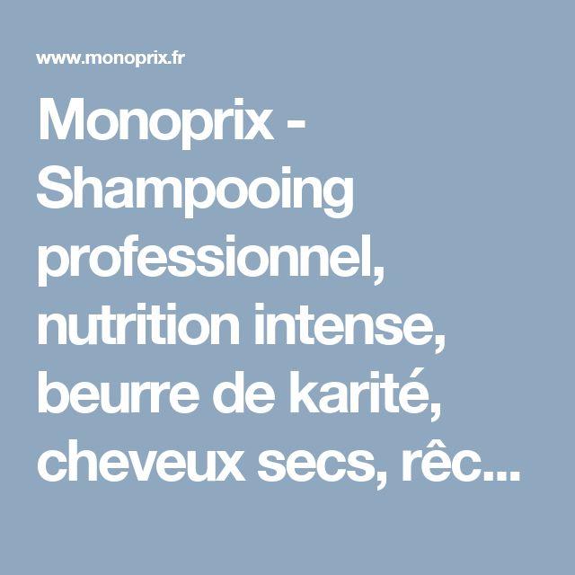 Monoprix - Shampooing professionnel, nutrition intense, beurre de karité, cheveux secs, rêches - Franck Provost
