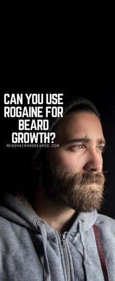 Can you use rogaine for beard growth? Find out if it works for men right here!
