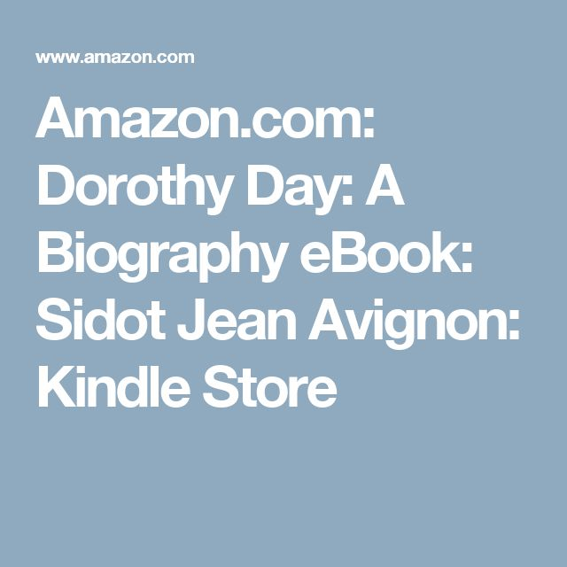 Amazon.com: Dorothy Day: A Biography eBook: Sidot Jean Avignon: Kindle Store