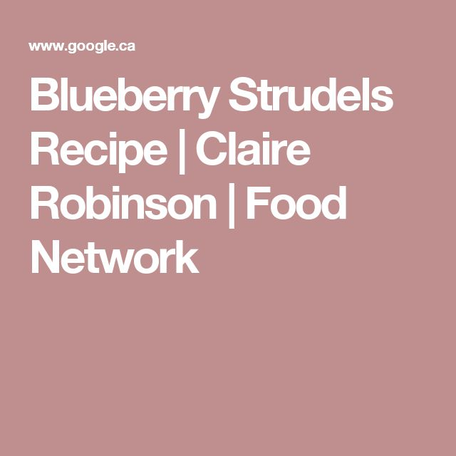 Blueberry Strudels Recipe | Claire Robinson | Food Network