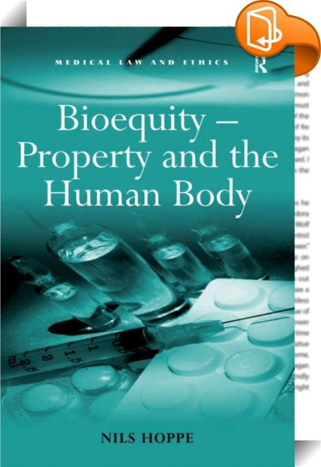 Bioequity – Property and the Human Body    :  Recent scandals involving the use of human body parts have highlighted the need for legal clarification surrounding property law and the use of human tissue. This book advances the notion that the legal basis for dealing with this is already available in the law but has thus far neither been used nor discussed. Proposing an alternative approach to constructing entitlements in human tissue and resolving resulting property conflicts, a new me...