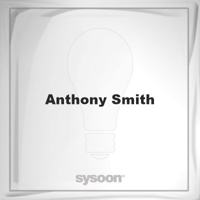 Anthony Smith: Page about Anthony Smith #member #website #sysoon #about