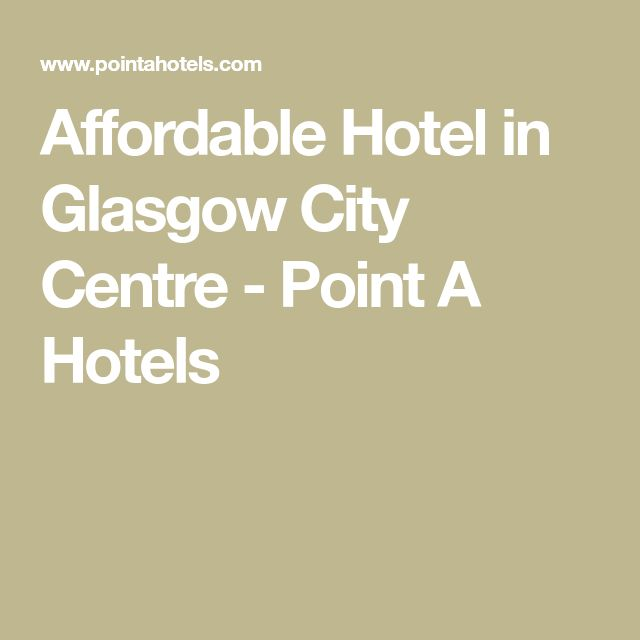Affordable Hotel in Glasgow City Centre - Point A Hotels