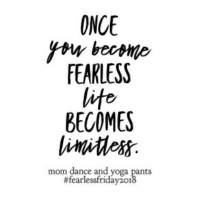 Fearless Friday Becoming Fearless Fearless Quotes Quotes