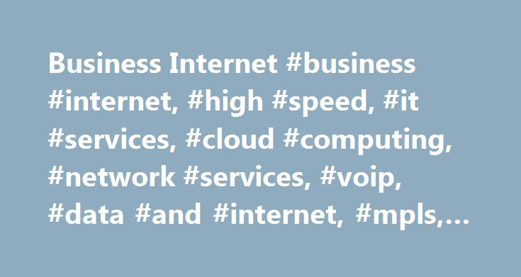 Business Internet #business #internet, #high #speed, #it #services, #cloud #computing, #network #services, #voip, #data #and #internet, #mpls, #backup http://kentucky.remmont.com/business-internet-business-internet-high-speed-it-services-cloud-computing-network-services-voip-data-and-internet-mpls-backup/  # Business T1 Limited Time Offer! Full 1.5Mbps uploads downloads Free T1 equipment Free T1 line activation Free professional installation Leverage Cloud Computing to Transform Your…
