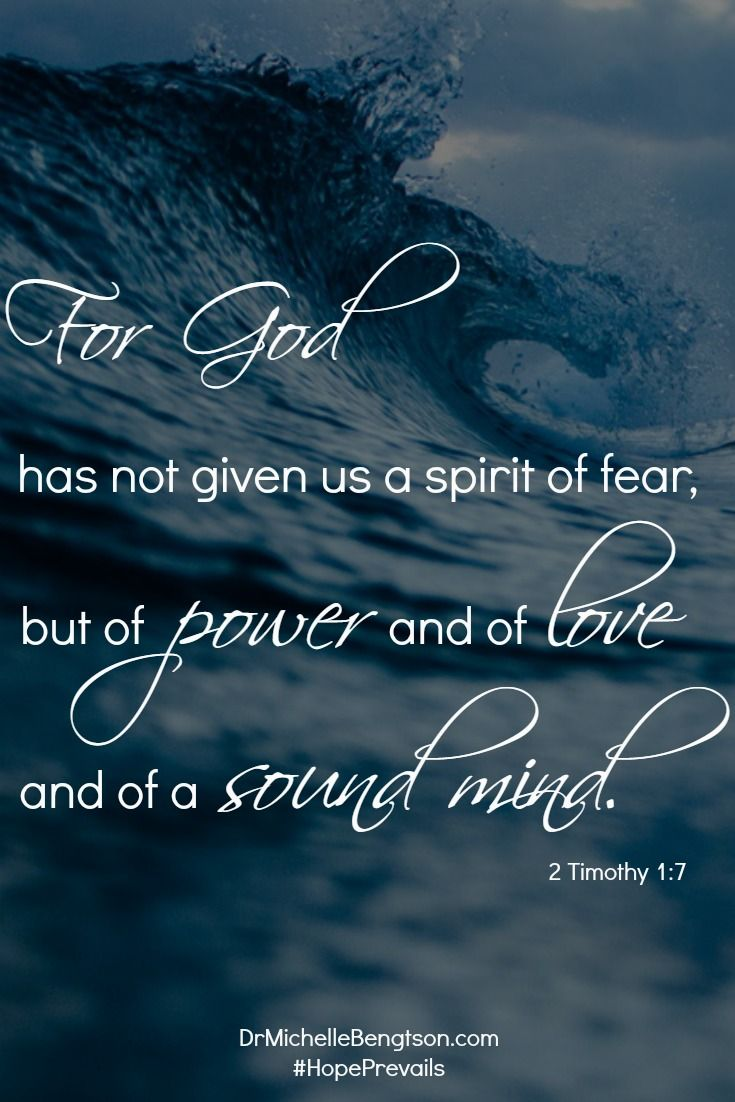 For God has not given us a spirit of fear, but of power and of love and of a sound mind. 2 Timothy 1:7. Christian Inspirational Quote. Bible Verse. Scripture.