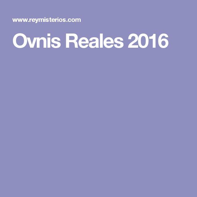 Ovnis Reales 2016