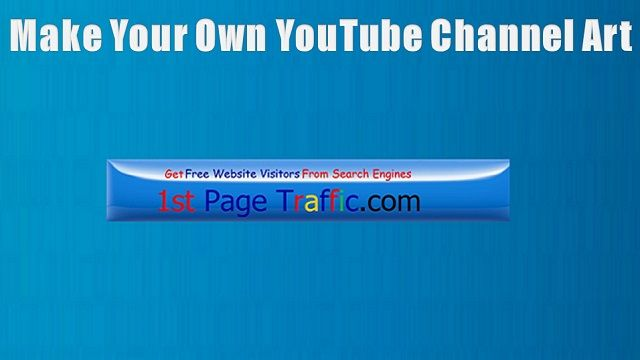 Learn how to make your own YouTube channel art: http://1stpagetraffic.com/2014/how-to-make-your-own-youtube-channel-art