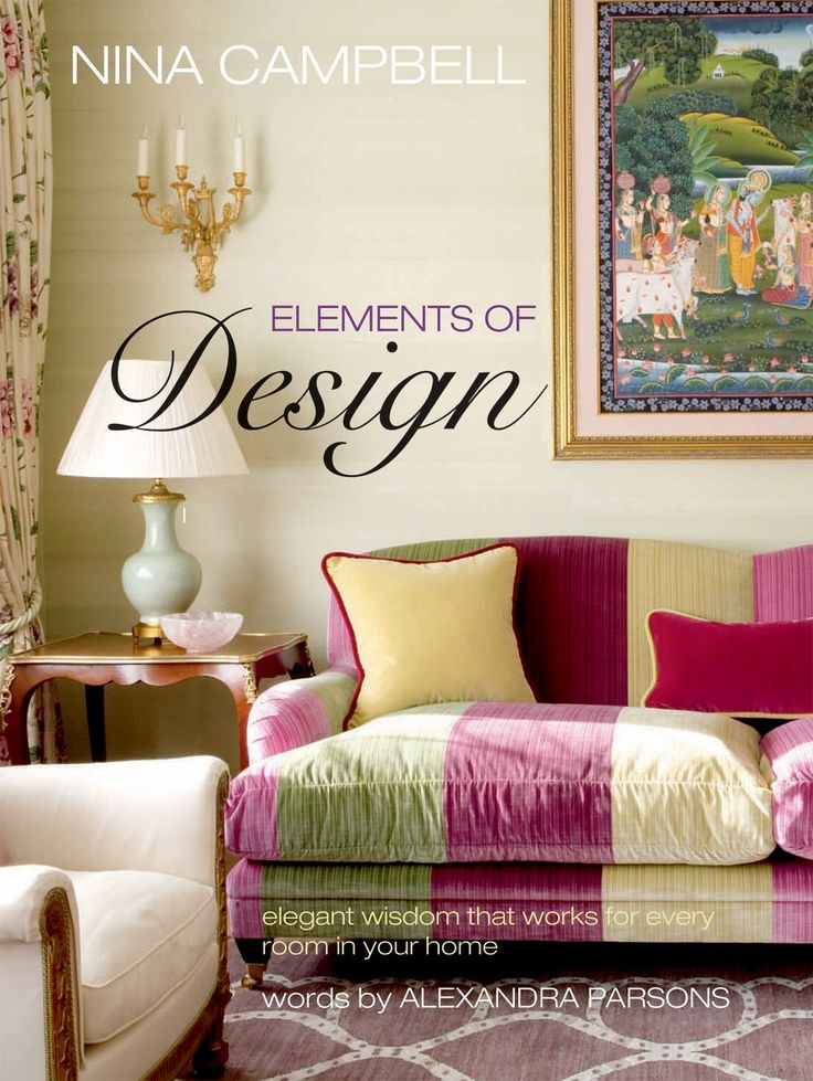 Take advice from influential interior designer to make your home beautiful - Nina Campbell Elements of Design - CICO Books