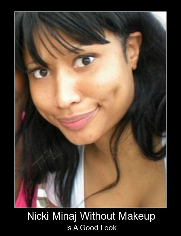 This is allegedly Nicki Minaj without makeup. Whoever she is, she's pretty :)