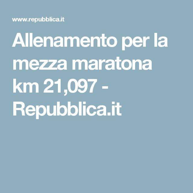 Allenamento per la mezza maratona km 21,097   - Repubblica.it