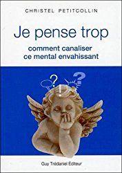 Un petit article dans Ouest France consacré au nouveau livre à paraître de la coach Christel Petitcollin :!:  Après «Je pense trop : comment canaliser ce mental envahissant», elle publie ce…