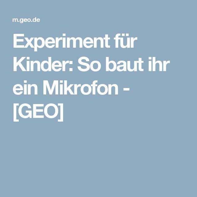Experiment für Kinder: So baut ihr ein Mikrofon - [GEO]