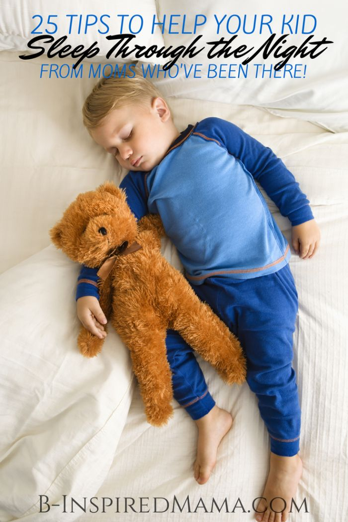 25 Tips to Help Your Kid Sleep Through the Night at B-Inspired Mama #kids #parenting