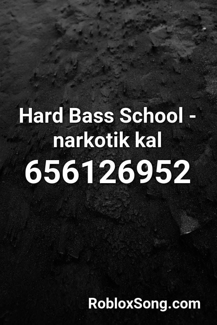Hard Bass School Narkotik Kal Roblox Id Roblox Music Codes In 2020 Roblox Songs Cant Hold Us