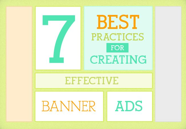 7 Best Practices of Creating Effective Banner Ads
