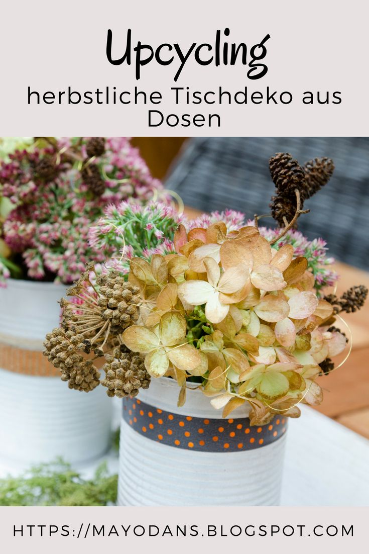 Upcycling Herbstliche Tischdeko Aus Dosen Diy Pinterest