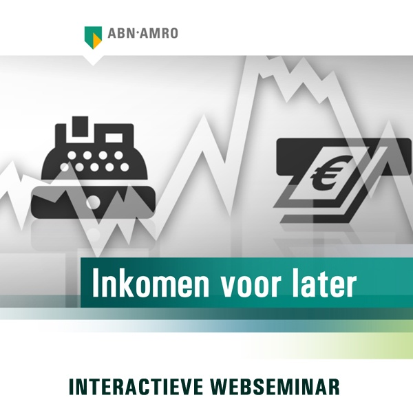 Income for later, how do you organise that. Live, interactive webseminar for ABN AMRO.