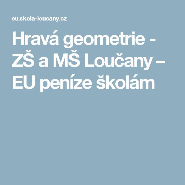 Hravá geometrie - ZŠ a MŠ Loučany – EU peníze školám
