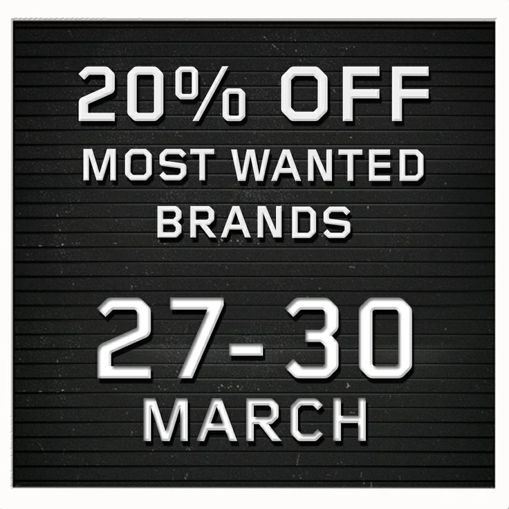 20% off Most Wanted Brands