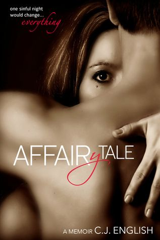 TJ completely stepped outside her box to review AFFAIRYTALE by CJ English - a memoir that's brutally honest about life before, during and after an affair.