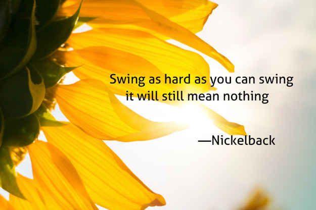 The Most Inspiring Nickelback Lyrics To Brighten Your Day
