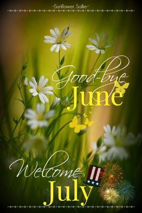 Goodbye June, Welcome July #july goodbye june welcome july flowers butterflies