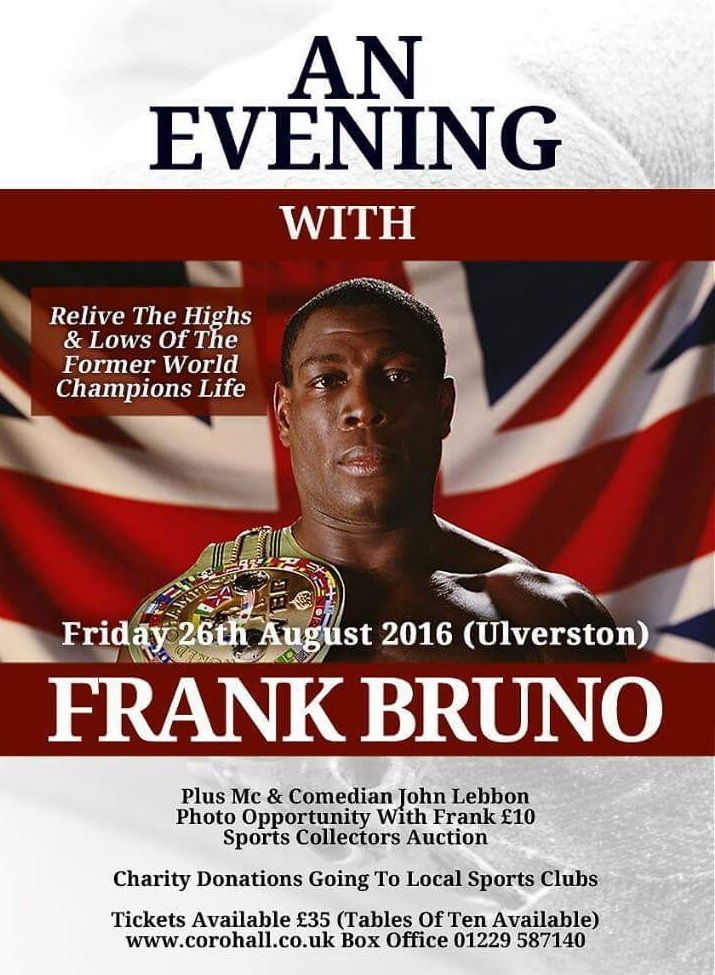 "Frank Bruno Evening http://www.cumbriacrack.com/wp-content/uploads/2016/06/FB_IMG_1463395341940.jpg An Evening with the much loved legend and the ""Peoples Champion Frank Bruno"" MBE    http://www.cumbriacrack.com/2016/06/13/frank-bruno-evening/"