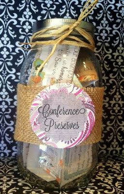 November visiting teaching idea: 'Conference Preserves'  - a jar filled with conference quotes so you can 'preserve' all the things you heard at conference