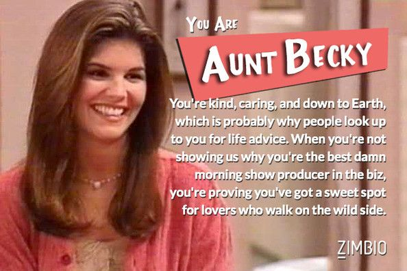 """According to Zimbio, if I were a """"Full House"""" character, I'd be Becky. Mercy me..."""