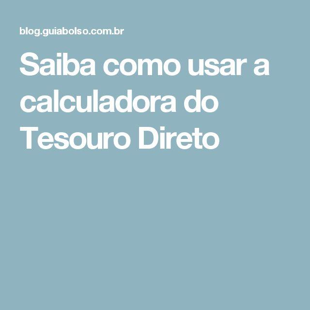 Saiba como usar a calculadora do Tesouro Direto