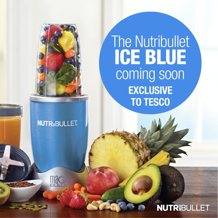 Nutribullet Ice Blue exclusive to Tesco  Coming soon...