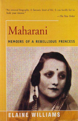 Maharani: Memoirs of a Rebellious Princess by Elaine Williams