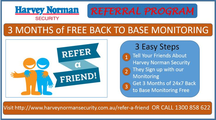 Refer a friend to Harvey Norman Security and Get 3 Months of Back to Base Alarm Monitoring FREE!